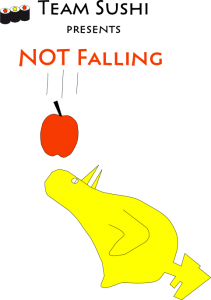 Not Falling by Team sushi